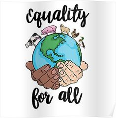 'Equality for all ' Poster by NicoleHarvey Save Our Earth, Save The Planet, Logo Animal, Vegan Quotes, Vegetarian Quotes, Empathy Quotes, Why Vegan, Christian Memes, Save Animals