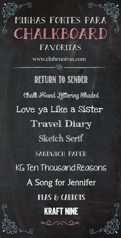 Lista das minhas fontes para Chalkboard favoritas grátis. Eu uso e abuso delas, para fazer convites de casamento, menus, plaquinhas, cartazes, backdrop etc