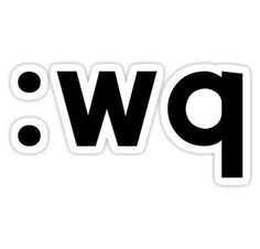 :wq - Black Text for Vi/Vim Users Stickers Office Humor, Design Show, Stickers, Funny, Black, Black People, Funny Parenting, Hilarious, Fun