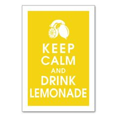 """[for the walls] """"Keep Calm and Drink Lemonade"""" print by KeepCalmShop via etsy 13x19 $15.95"""