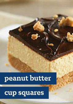 Peanut Butter Cup Squares — A cookie crust is topped with layers of creamy peanut butter and chocolate—elevating these squares from a candy store favorite to an elegant delight.