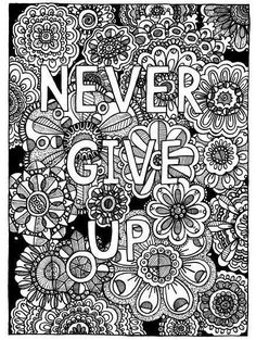 NEVER GIVE UP Coloring Page Book Pages Adult Hand Drawn Detailed Inspirational Art Therapy Instant Download Print