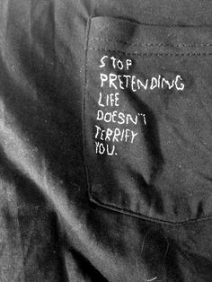 Stop Pretending Life doesn't terrfiy you