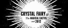 https://vimeo.com/50319579 Crystal Fairy & the Magical Cactus and 2012 / Opening titles