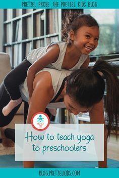 How to Teach Yoga for Preschoolers