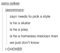 I died laughing Homeless Mexican! Lol<<<<He's a pretty fine Homeless Mexican Man! Mexican Men, Five Guys, I Found You, I Love One Direction, To Infinity And Beyond, Zayn Malik, 6 Years, Just Love, The Help