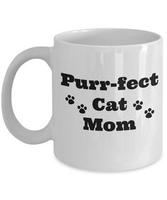 Purr-fect Cat Mom Novelty Coffee Mug Gift Mug Cool Cat Lovers Mug