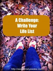 {A Challenge: Write a Life List} Parenthood and motherhood shouldn't hold us back from reaching our dreams. I'm challenging you to write your own list. What would you put on it!?