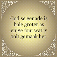 2 KORINTHIËRS En Hy het vir my gesê: My genade is vir jou genoeg, want my krag word in swakheid volbring. Baie liewer sal ek dus in my swakhede roem, sodat die krag van Christus in my kan woon. Uplifting Quotes, True Quotes, Best Quotes, Funny Quotes, Inspirational Quotes, Qoutes, Motivational, Afrikaanse Quotes, Bible Text