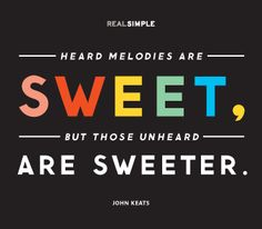 """Heard melodies are sweet, but those unheard/are sweeter."" —John Keats #quotes"