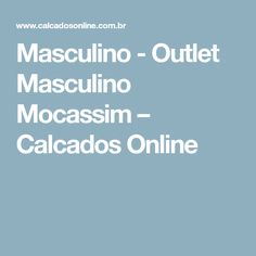 Masculino - Outlet Masculino Mocassim – Calcados Online
