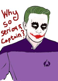 Why so serious, Captain?