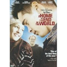 A HOME AT THE END OF THE WORLD (2004) Starring Colin Farrell, Robin Wright Penn, Dallas Roberts, Sissy Spacek