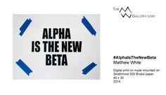 From the #StopInfluenceNow series, #AlphaIsTheNewBeta . . . #ContemporaryArt from Matthew White || TheMWGallery.com