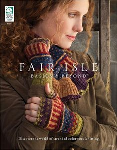 Bits of Latvian braid on this cover - nice muted shades: Fair Isle Basics & Beyond