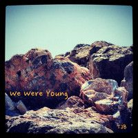 We Were Young by TJB Music on SoundCloud