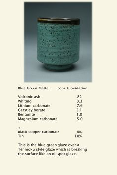 Blue-Green Matte (over Tenmoku), cone 6 oxidation. Per recipe creator, the colorants have been fussed with & these measurements may not be accurate, so test this glaze!