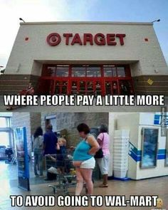 No Target is just as bad as Walmart now. They also have 20 registers but only 2 open, messy displays, and nowhere near the inventory of Walmart. And it's still more expensive.