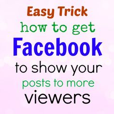 Crafts a la mode : Easy Trick on How to Get Facebook to Show More of Your Posts to Viewers