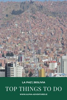The Top Things to do in La Paz, one of the highest cities in the world. From viewpoints, to San Pedro Prison tales, Death Road and more. San Pedro Prison, Stuff To Do, Things To Do, Bolivia Travel, Budget Travel, South America, Backpacking, City Photo, Adventure