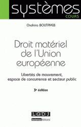 Droit matériel de l'Union européenne. Libertés de mouvement, espace de concurrence et secteur public 3e édition