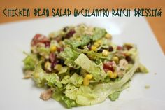 chicken bean salad w/ cilantro ranch dressing