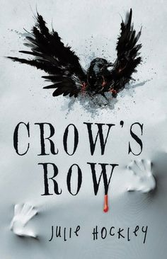 New cover for Crow's Row (Crow's Row, #1) by Julie Hockley