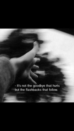 Goodbye flashbacks
