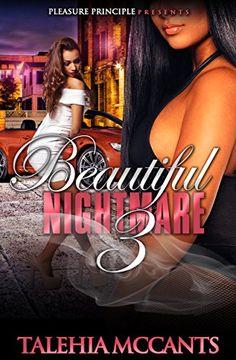 Beautiful Nightmare 3 by Talehia McCants http://www.amazon.com/dp/B00ZE9YXSW/ref=cm_sw_r_pi_dp_jLYEvb0H8HGDN