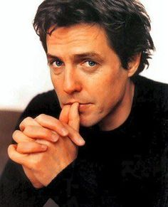 Hugh Grant-loved him since Notting Hill