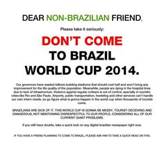 DON'T COME TO BRAZIL WORLD CUP 2014.