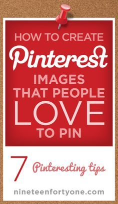 How to Create Pinterest Images that People Love to Pin: 7 Pinteresting Tips Internet Marketing Tips & Training @ http://checkitat.com