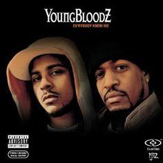 YoungBloodz: Ev'rybody Know Me