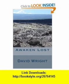 Awaken Lost (9781448642687) David Wright , ISBN-10: 144864268X  , ISBN-13: 978-1448642687 ,  , tutorials , pdf , ebook , torrent , downloads , rapidshare , filesonic , hotfile , megaupload , fileserve
