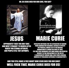 Marie Curie actually died for u. Jesus gave only his weekend before respawning like a player with worst lag. Marie Curie, Athiest, Religion And Politics, Atheist Religion, Real Politics, Free Thinker, Feminism, Decir No, Christianity