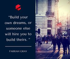 """""""Build your own dreams, or someone else will hire you to build theirs. Quote Of The Week, Build Your Own, Someone Elses, Desktop Screenshot, Dreams, Gray, Building, Movies, Movie Posters"""