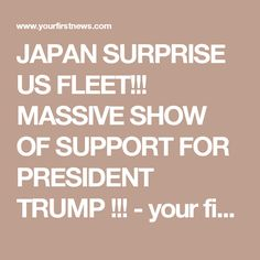 JAPAN SURPRISE US FLEET!!! MASSIVE SHOW OF SUPPORT FOR PRESIDENT TRUMP !!! - your first news