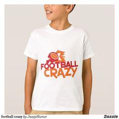 football crazy T-Shirt