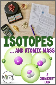 Lab: Isotopes and Atomic Mass Teaching Chemistry, Biology Teacher, Chemistry Labs, Too Cool For School, School Stuff, Atoms, Physical Science, Abundance, Teaching Ideas