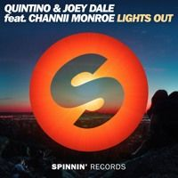 Quintino & Joey Dale ft. Channii Monroe - Lights Out (Minimix) by Spinnin' Records on SoundCloud
