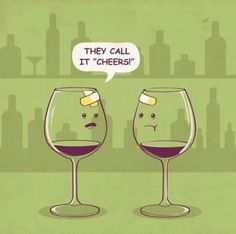 """Cheers"" wine glass humor"