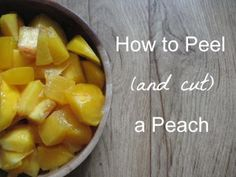 """""""I have never seen anyone peel and cut a peach like that before!"""" - How to Peel (and cut) a Peach"""