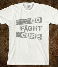 Brain Tumor Go Fight Cure Shirts by www.giftsforawareness.com  #BrainTumor  #BrainTumor awareness  #BrainTumor shirts