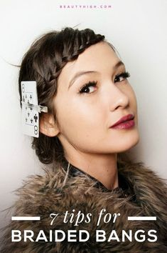 How To Get Flawless Braided Bangs This Summer: 7 Tips to get it perfect, every time.