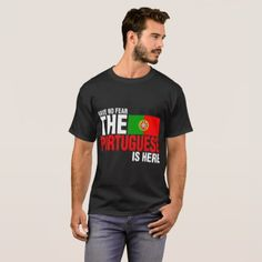 #country - #Have No Fear The Portuguese Is Here Tshirt