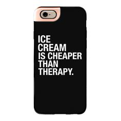 iPhone 6 Plus/6/5/5s/5c Metaluxe Case - ICE CREAM IS CHEAPER THAN... ($50) ❤ liked on Polyvore featuring accessories, tech accessories, phone cases, phone, iphone case, apple iphone cases and iphone cover case