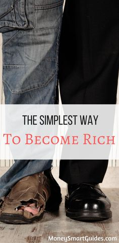 The Simplest Way To Become Rich. If you are looking for ways to become rich, look no further. This one tip will help you save the most money.