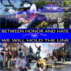 Between Honor and hate, we will hold the line