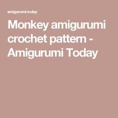 Monkey amigurumi crochet pattern - Amigurumi Today