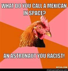 An astronaut, you racist!